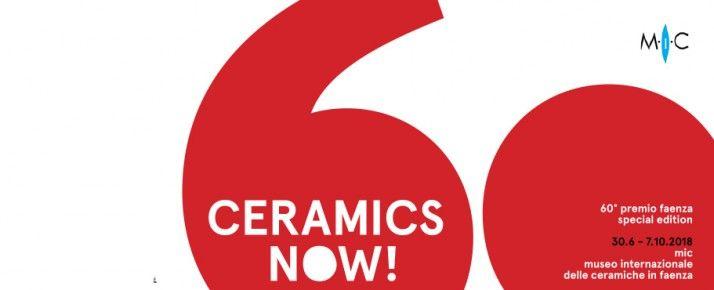 CERAMICS NOW. 60° PREMIO FAENZA SPECIAL EDITION